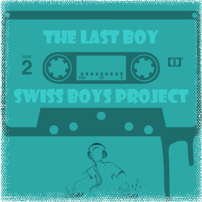 Swiss Boys Project - The Last Boy
