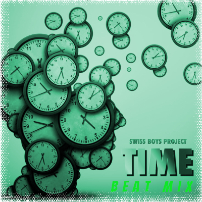 Swiss-Boys-Project - Time (Beat Mix)